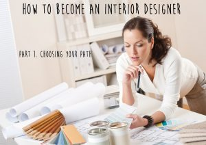 43-Things to know about becoming an Interior Designer